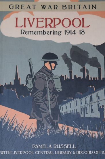 Liverpool Remembering 1914-18, by Pamela Russell